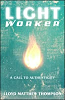 Lightworker: A Call to Authenticity