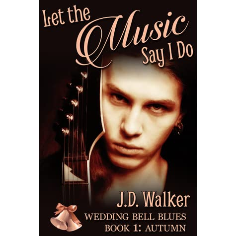 Let The Music Say I Do Wedding Bell Blues 1 By JD Walker Reviews Discussion Bookclubs