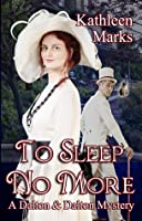 To Sleep No More (A Dalton  Dalton Mystery)