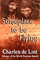 Someplace to Be Flying
