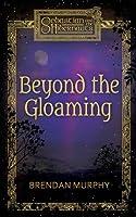 Beyond the Gloaming (Sebastian and the Hibernauts #1)