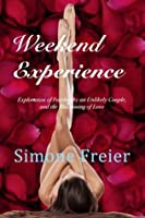 Weekend Experience: Exploration of Fetishes by an Unlikely Couple, and the Blossoming of Love
