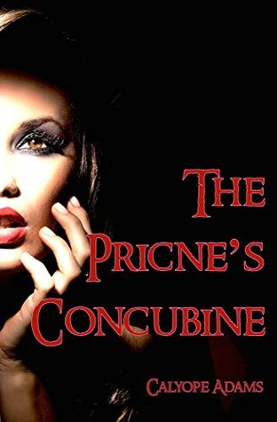 The Prince's Concubine (Bonus: The Royal Wedding) (Historical Erotic Romance): The Full Royals Collection (The Royals Book 6)