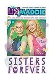 Disney Liv and Maddie: Sisters Forever (Disney Junior Novel)