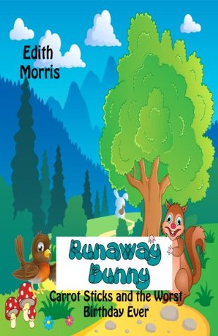Children books: Runaway Bunny: CARROT STICKS AND THE WORST BIRTHDAY EVER (ages 3-5)