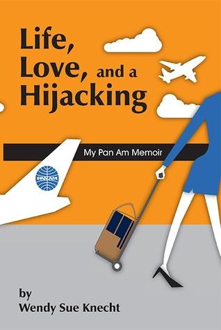 Life, Love and a Hijacking: My Pan Am Memoir