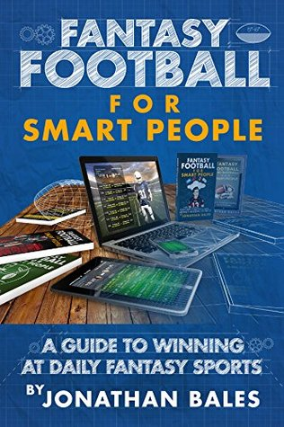 Fantasy Football for Smart People: A Guide to Winning at Daily Fantasy Sports