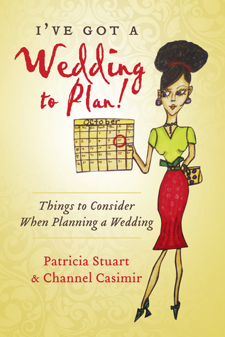 I've Got A Wedding To Plan!: Things To Consider When Planning A Wedding