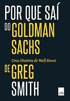 Por que saí do Goldman Sachs