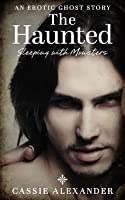 The Haunted (Sleeping with Monsters #1)