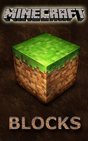 The NEW (2015) Complete Guide to: Minecraft Blocks Game Cheats AND Guide with Free Tips & Tricks, Strategy, Walkthrough, Secrets, Download the game, Codes, Gameplay and MORE!
