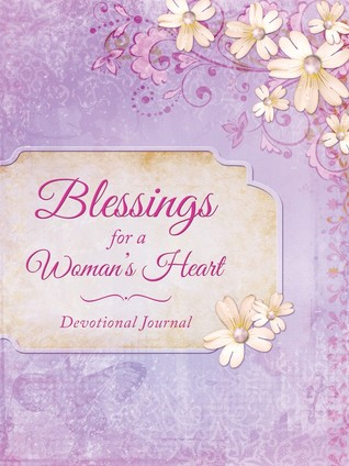 Blessings for a Woman's Heart ( Devotional Journal )