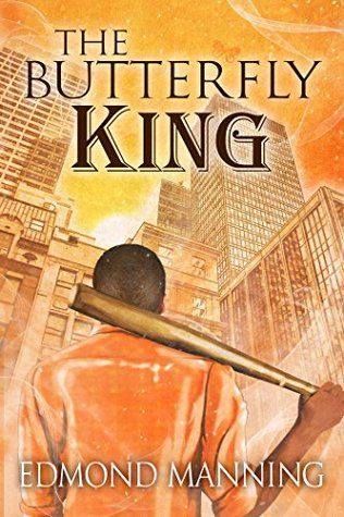 The Butterfly King by Edmond Manning