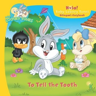 Baby Looney Tunes To Tell The Tooth By Gina Gold