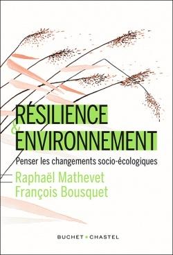 Résilience & environnement. Penser les changements socio-écologiques