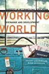 Working World Careers in International Education Exchange and... by Sherry Lee Mueller