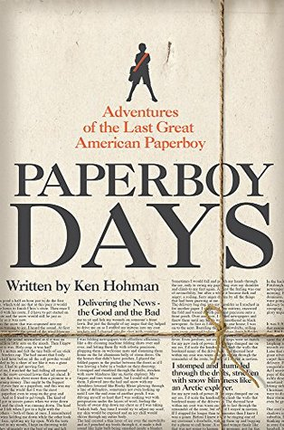 Paperboy Days: Adventures of the Last Great American Paperboy