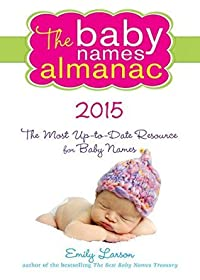 The 2015 Baby Names Almanac