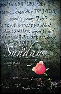 A Month of Sundays: Stories of Love and Loss