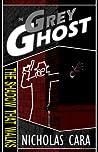 The Grey Ghost by Nicholas Cara