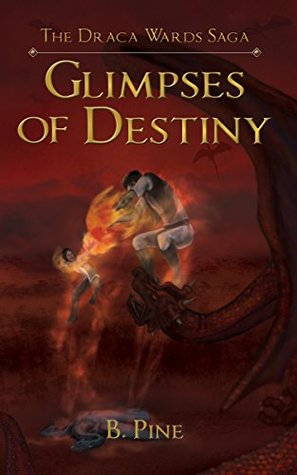 Glimpses of Destiny (The Draca Wards Saga Book 4)