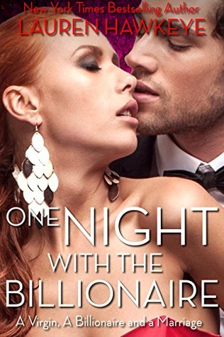 One Night With The Billionaire (A Virgin, A Billionaire and a Marriage, #2)