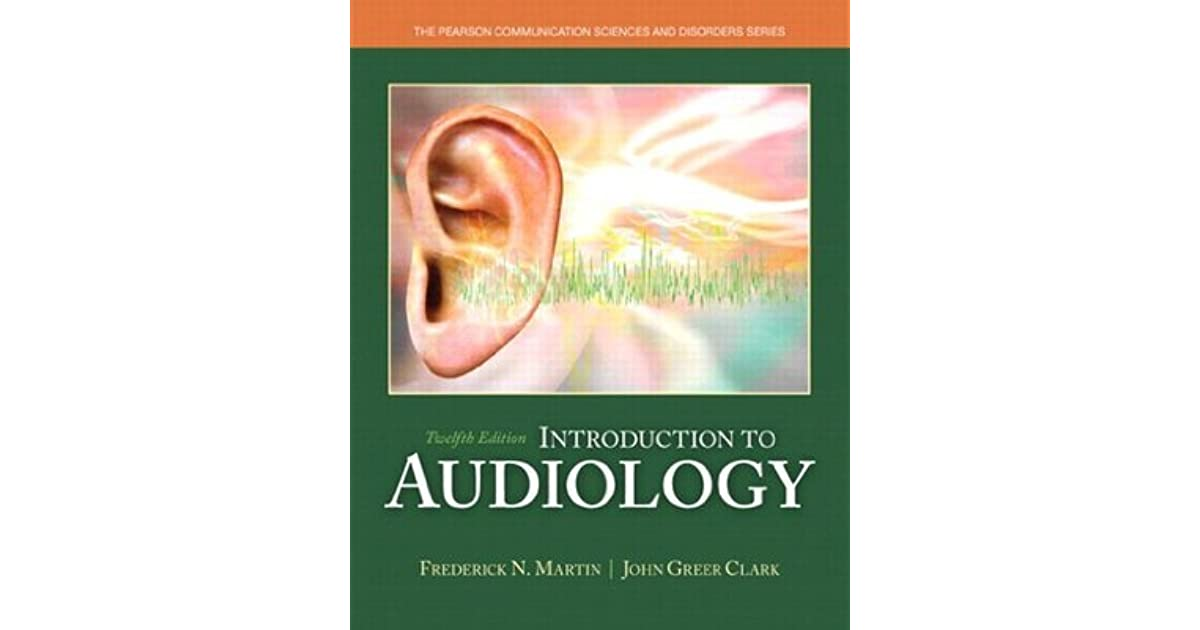 Introduction to Audiology (12th Edition) by Frederick N. Martin