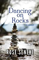 DANCING ON ROCKS: A NOVEL