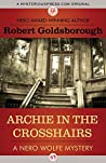 Archie in the Crosshairs (Rex Stout's Nero Wolfe Mysteries #10)