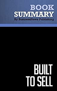 Summary : Built To Sell - John Warrillow: Creating a Business That Can Thrive Without You