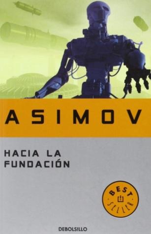 Hacia la Fundación by Isaac Asimov