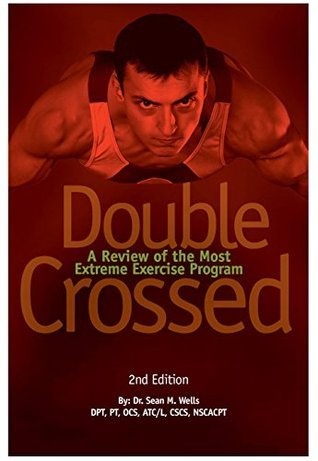Double Crossed A Review of the Most Extreme Exercise Program