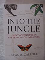 Into the jungle great adventures in the search for evolution by into the jungle great adventures in the search for evolution fandeluxe Gallery