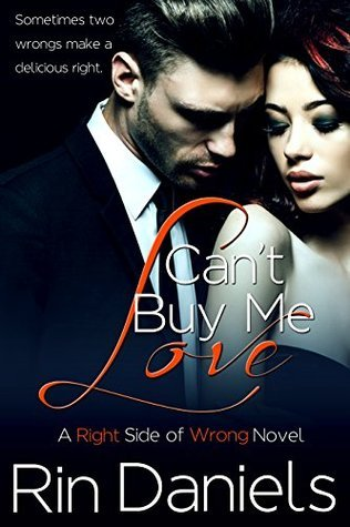 Cant Buy Me Love (Right Side of Wrong Book 1) Rin Daniels