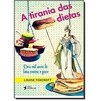 A tirania das dietas: dois mil anos de luta contra o peso