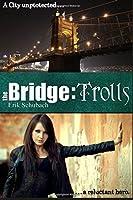 Trolls (The Bridge, #1)