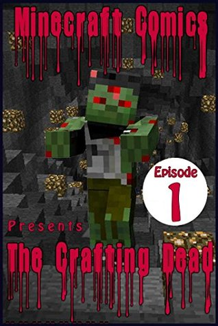 The Crafting Dead - Episode 1 - Minecraft Comics