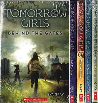 Tomorrow Girls 4 Book Set: Behind the Gates / Run For Cover / With the Enemy / Set Me Free