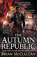 The Autumn Republic (Powder Mage #3)