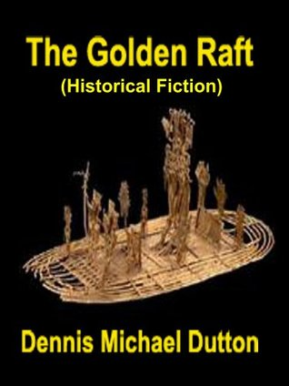 The Golden Raft (Historical Fiction)