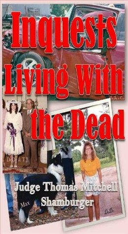 Inquests: Living With the Dead