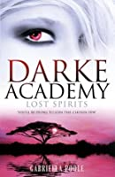 Darke Academy 4: Lost Spirits (Darke Academy #4)