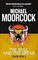 The Bull and the Spear (Corum #4)
