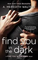 Find You in the Dark (Find You in the Dark, #1)
