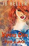 Vipers Den: Book Two Pixie & Jake