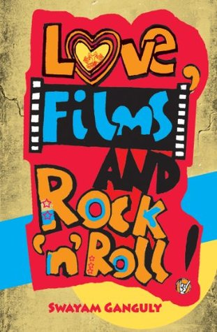 Love, Films and Rock 'n' Roll by Swayam Ganguly