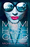 Miami Hush Club: Episode 1 (Miami Hush Club, #1)
