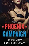 The Phoenix Campaign (Grace Colton #2)