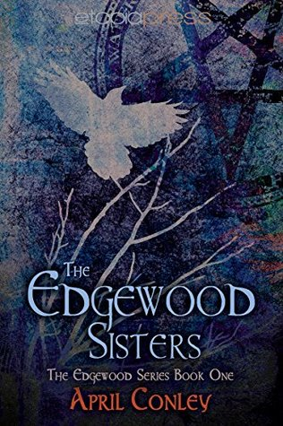 The Edgewood Sisters by April Conley