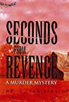 Seconds From Revenge: A Medical Murder Mystery